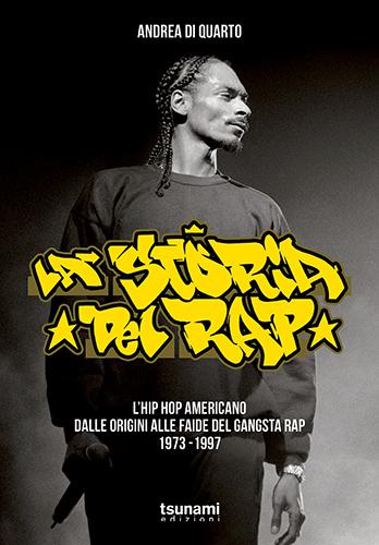"""""""La storia del Rap"""" e' il nuovo libro sull'Hip-Hop di Andrea Di Quarto"""