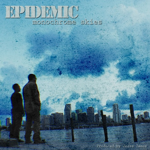 Epidemic – Monochrome Skies