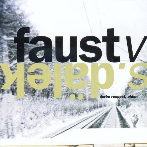 Faust VS Dalek – Derbe Respect, Alder