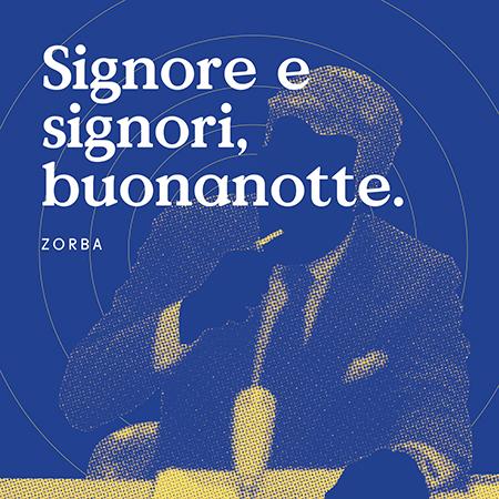 Zorba – Signori e signori, buonanotte