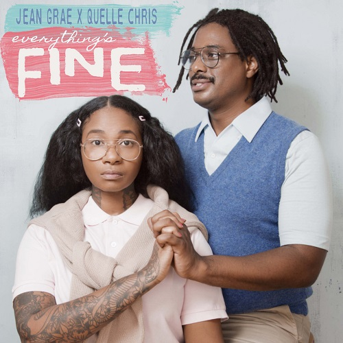 Jean Grae and Quelle Chris – Everything's Fine (prossima uscita)