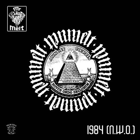 Mr Melt – 1984 (N.W.O.)