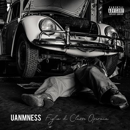 UanmNess – Figlio di classe operaia