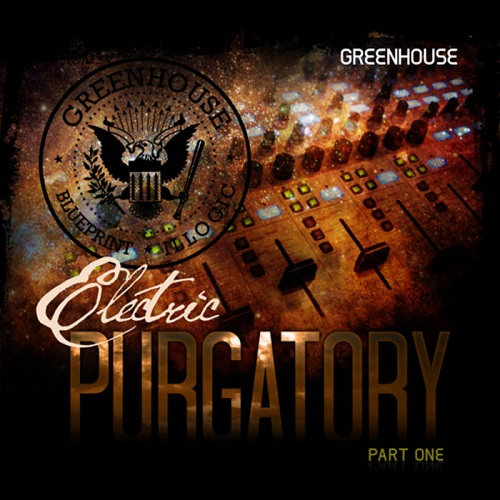 Greenhouse – Electric Purgatory Part One/Electric Purgatory Part 2