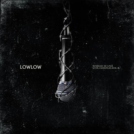 LowLow – Sfoghi di una vita complicata 4