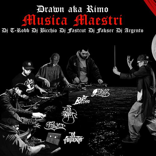 Drawn aka Rimo feat. Dj T-Robb, Dj Bicchio, Dj Fastcut, Dj Fakser e Dj Argento – Musica maestri