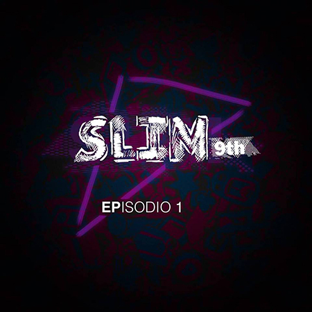Slim 9th – EPisodio 1