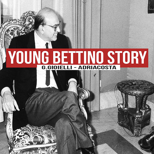 Gionni Gioielli – Young Bettino story