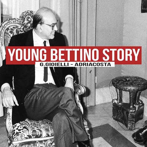 Gionni Gioielli – Young Bettino story