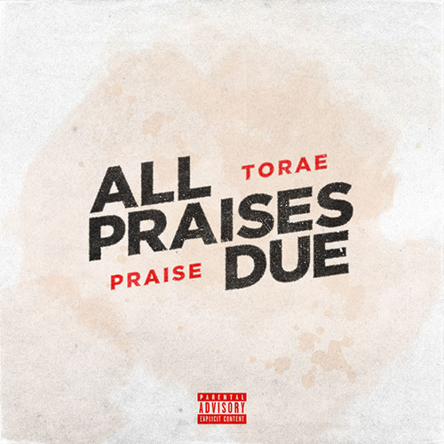 Torae and Praise – All Praises Due
