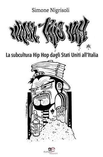 """Simone Nigrisoli regala il suo libro """"Walk this way: la subcultura Hip Hop dagli Stati Uniti all'Italia"""""""