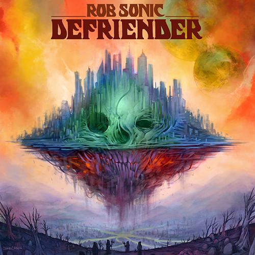 """""""Defriender"""" e' il nuovo album di Rob Sonic"""
