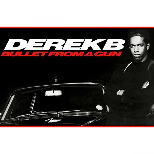 Derek B – Bullet From A Gun