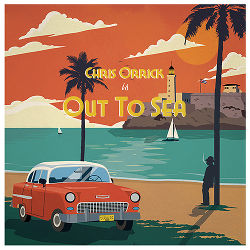 Chris Orrick – Out To Sea