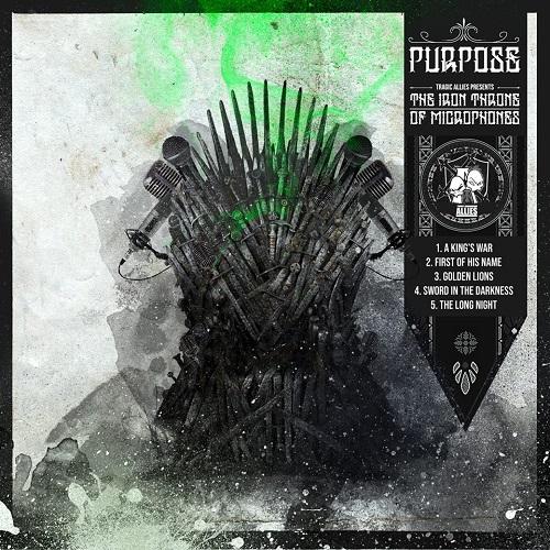 """""""The Iron Throne Of Microphones"""" e' il nuovo EP di Purpose"""