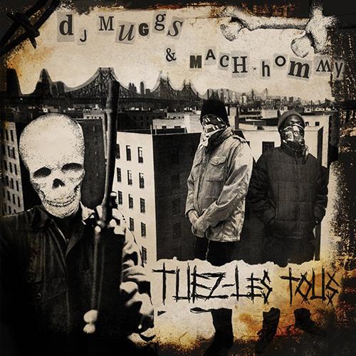 Dj Muggs & Mach-Hommy – Tuez-Les Tous