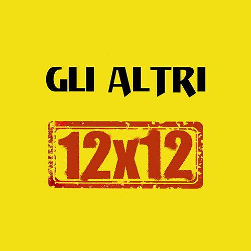 """""""12×12"""" e' il primo singolo de Gli Altri"""