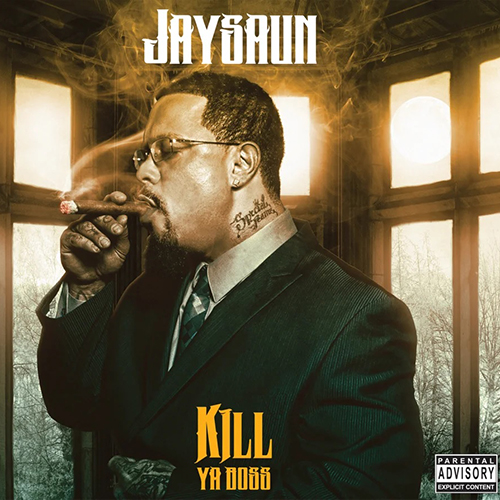 Jaysaun – Kill Ya Boss