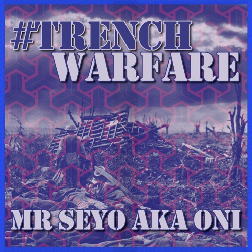 """Trench warfare"" e' il nuovo singolo di Mr Seyo"