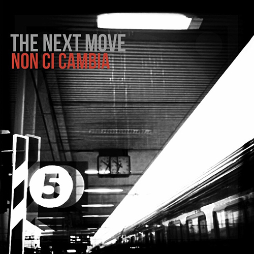 """""""Non ci cambia"""" e' il nuovo EP dei The Next Move"""