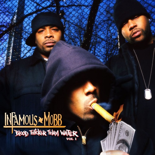 Infamous Mobb – Blood Thicker Than Water Vol. 1