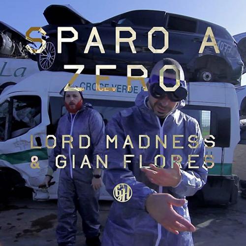 """""""Sparo a zero"""" e' il nuovo video di Lord Madness e Gian Flores"""
