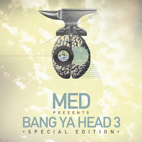 MED – Bang Ya Head 3 (Special Edition)