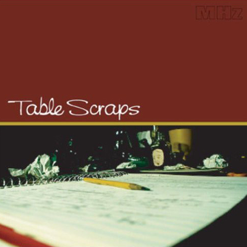 MHz – Table Scraps