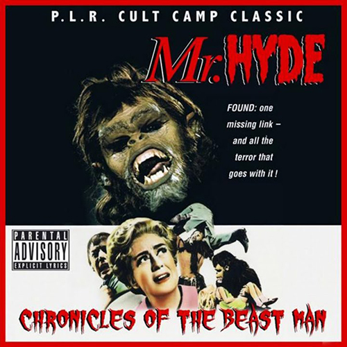 Mr. Hyde – Chronicles Of The Beast Man