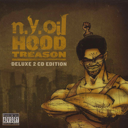 N.Y.Oil – Hood Treason (Deluxe 2 CD Edition)