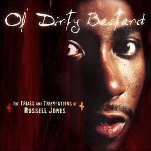 Ol' Dirty Bastard – The Trials And Tribulations Of Russell Jones