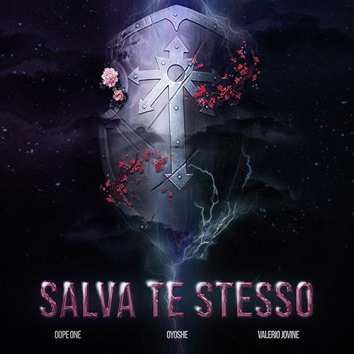 """""""Salva te stesso"""" e' il nuovo singolo di Oyoshe, Dope One e Valerio Jovine"""