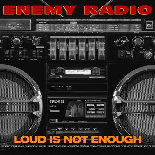 "Gli Enemy Radio pubblicano ""Loud Is Not Enough"""