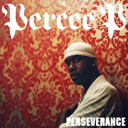 Percee P – Perseverance/Perseverance: The Remix