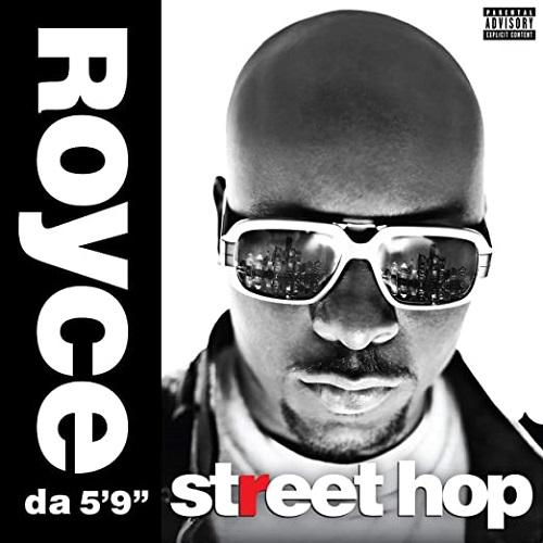 "Royce Da 5'9"" – Street Hop"