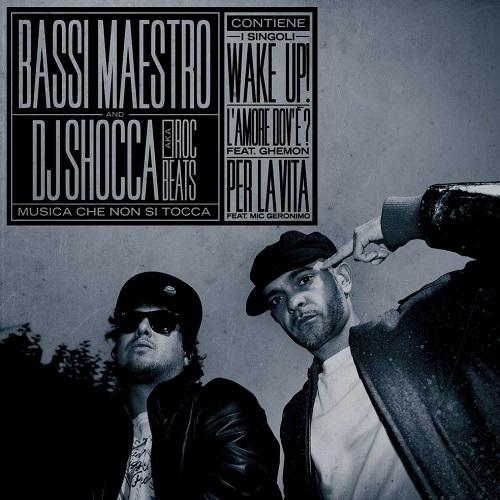 Bassi Maestro and Dj Shocca aka Roc Beats – Musica che non si tocca
