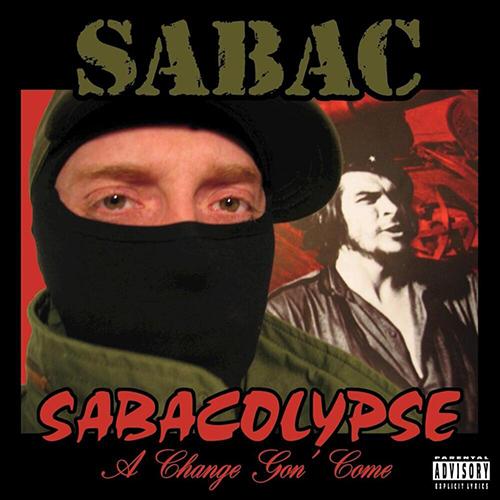 Sabac – Sabacolypse: A Change Gon' Come
