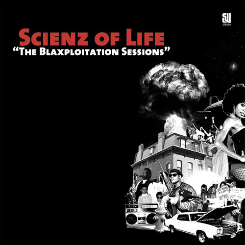 Scienz Of Life – The Blaxploitation Sessions