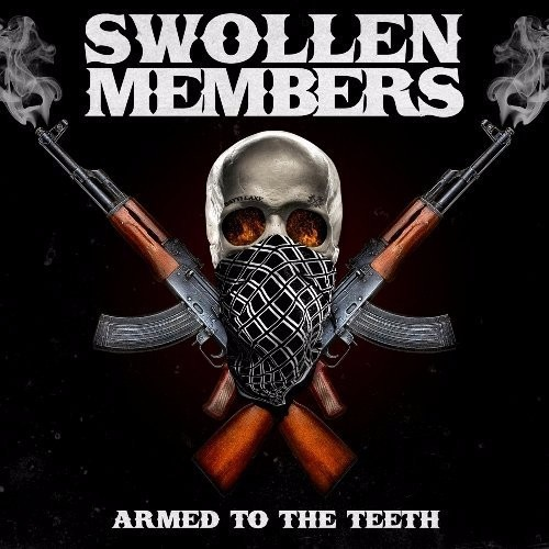 Swollen Members – Armed To The Teeth