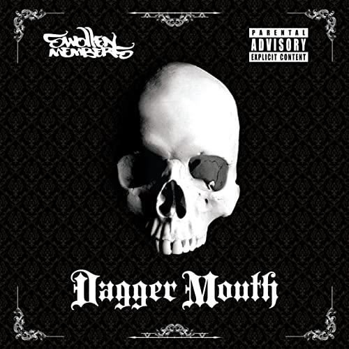 Swollen Members – Dagger Mouth