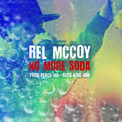 """""""No More Soda"""" e' il nuovo singolo di Rel McCoy e Peace 586"""