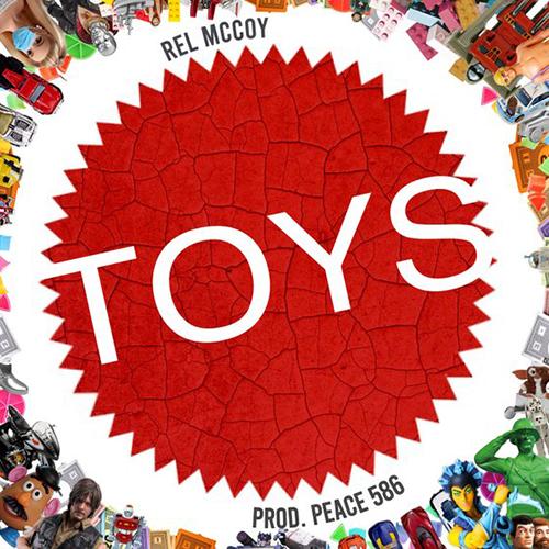 """""""Toys"""" e' il nuovo singolo di Rel McCoy e Peace 586"""