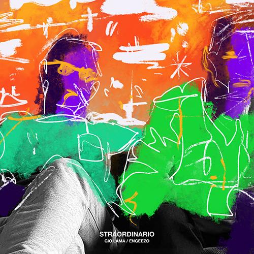 """""""Straordinario"""" e' il nuovo singolo di Gio' Lama e Engeezo"""