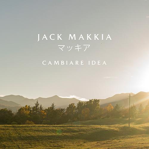 """""""Cambiare idea"""" e' il nuovo singolo di Jack Makkia"""