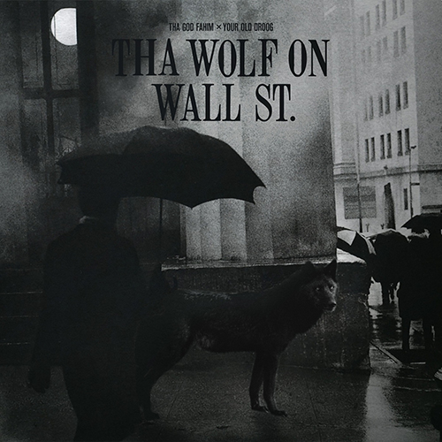 "Your Old Droog e Tha God Fahim pubblicano ""Tha Wolf On Wall St."""
