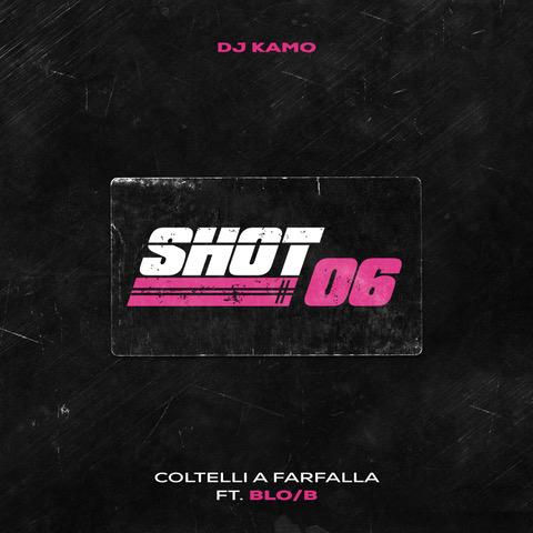 """""""Shot 06 (coltelli a farfalla)"""" e' il nuovo singolo di Dj Kamo con Blo/B"""