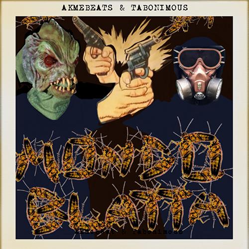 """Akmebeats e Tabonimous pubblicano """"Mondo blatta"""""""