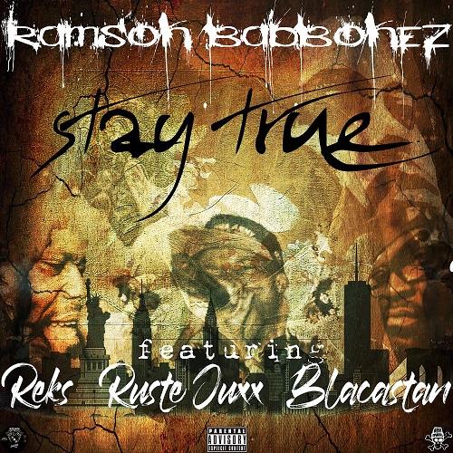 "Ramson Badbonez ospita Reks, Ruste Juxx e Blacastan in ""Stay True"""