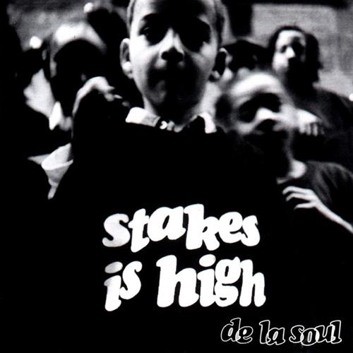 De La Soul – Stakes Is High