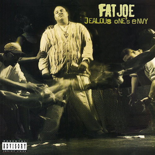 Fat Joe – Jealous One's Envy